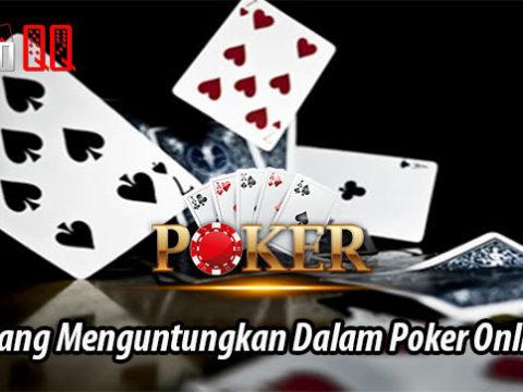 Peluang Menguntungkan Dalam Poker Online