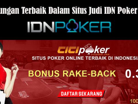 Keuntungan Terbaik Dalam Situs Judi IDN Poker Online