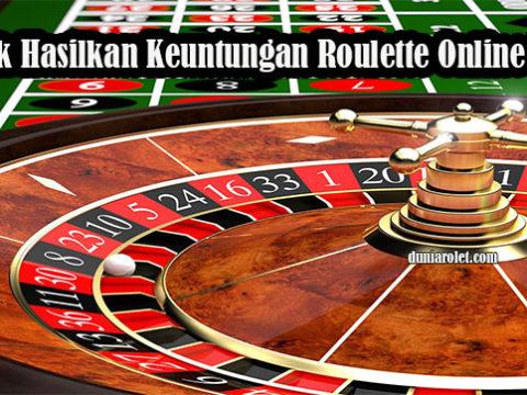 Taktik Hasilkan Keuntungan Roulette Online Resmi